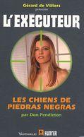 N° 286   L' Executeur  - Les Chiens De Piedras Negras   – 22 Juin 2011 - Gerard De Villiers
