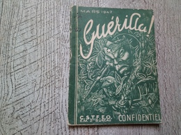 Guérilla N° 1 Mars 1947 Extrême Orient Vietnam Tonkin Guerre Illustré Uniformes Hanoï Rare - Libri, Riviste & Cataloghi