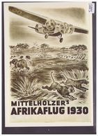 AVION - AVIATION - REPRO DE L' AFFICHE: MITTELHOLZER AFRIKAFLUG 1930 - CARTE NEUVE - TB - Suisse