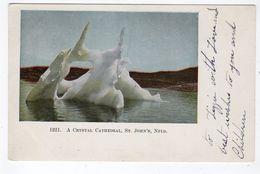 "ST. JOHN'S, Newfoundland, Canada, Iceberg Called ""A Crystal Cahedral"", Pre-1920 Postcard - St. John's"