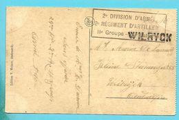 Kaart Met Naamstempel WILRYCK (noodstempel) +stempel 2°DIVISION D'ARMEE 2° REGIMENT D'ARTILLER II° GROEPE- ...... - Postmark Collection