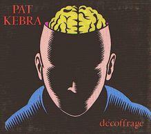 Pat KEBRA - Décoffrage - CD - OBERKAMPF - CLASH - Thierry GUITARD - Rock