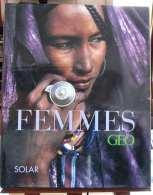 FEMMES CO EDITION GEO SOLAR GRAND FORMAT 224 PAGES223 PHOTOS - Géographie
