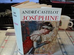JOSEPHINE. 1965. ANDRE CASTELOT. LIBRAIRIE ACADEMIQUE PERRIN - Histoire