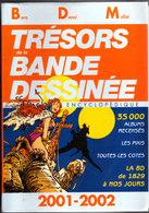 Trésors De La Bande Déssinée BDM 2001-2002 Trés Bon état D'usage Voir Scans - Encyclopédies