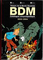 Trésors De La Bande Déssinée BDM 2003-2004 Trés Bon état D'usage Voir Scans - Encyclopédies