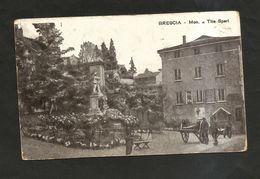 BRESCIA - MONUMENTO A TITO SPERI ( Affrancatura Asportata - Spedita 1917 ? ) ANIMATA - Brescia