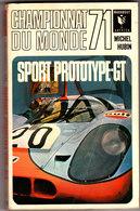 Championnat Du Monde 1971 Sport Prototype GT Par Michel HUBIN Bibliothéque MARABOUT - Sport