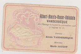754 - FAIRE PART NAISSANCE BAPTEME DU 4/11/1925 A MANAGE LONGSART. DECORS GAUFFRE BEBE DANS BERCEAU.FORMAT MIGNONETTE - Naissance & Baptême