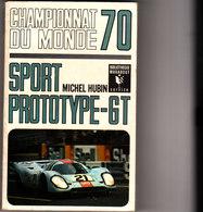 Championnat Du Monde 1970 Sport Prototype GT Par Michel HUBIN Bibliothéque MARABOUT - Sport