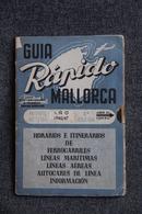 GUIA RAPIDO MALLORCA - 1946/1947.COMPLET , 60 Paginas Con La Mapa. - Dépliants Touristiques