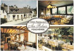 10. Gf. FOUCHERES. Hôtel-Restaurant 'Au Relais'. 4 Vues - Autres Communes