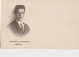 WW 1 IRREDENTI ISTRIANI:FRANCESCO RISMONDO DI SPALATO BIOGRAFIA A RETRO FTO PICC - Guerra 1914-18