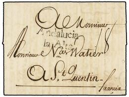 36 ESPAÑA: PREFILATELIA. 1757. CÁDIZ A FRANCIA. Marca<B> ANDALUCIA/LA ALTA</B> (nº 7) En Negro. PRECIOSA. - Stamps