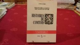 HISTOIRES DE COMTOIS DE SANG ET D'OR .JURA-FRANCHE-COMTE.A.MAIREY.1992 (163ray1) - Franche-Comté