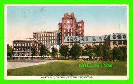 MONTRÉAL, QUÉBEC - GENERAL HOSPITAL - CIRCULÉE EN 1930 -  PUB. BY INTERNATIONAL FINE ART CO LTD - - Montreal