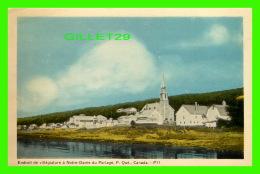 NOTRE-DAME DU PORTAGE, QUÉBEC - ENDROIT DE VILLIGIATURE - VUE DU VILLAGE & L'ÉGLISE - PECO - - Quebec