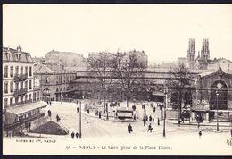 CPA - NANCY (54 - MEURTHE ET MOSELLE) - LA GARE, PRISE DE LA PLACE THIERS (N° 95) - ANIMEE - Nancy