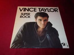 VINCE  TAYLOR ° SUPER ROCK - Rock