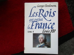 """Les Rois Qui Ont Fait La France """"Louis XV """"Tome 4"""" (Georges Bordonove) éditions Le Grand Livre Du Mois De 1989 - Geschichte"""