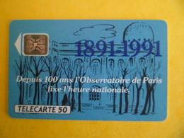 Carte Telephone Telecarte 50U. 100 Ans Observatoire De Paris Heure Nationale Horloge Parlante  Tirage 750 000 Ex 08/1991 - Publicité