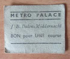 Ticket Metro Palace (J. B. Dalen-Mitternacht) / Bon Pour UNE Course - Tickets - Entradas