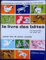 A; Mareuil Et Mme Goupil - Le Livre Des Bêtes - Les Unes Gentilles , Les Autres Pas- Lectures -Librairie ISTRA ( 1965 ) - Bücher, Zeitschriften, Comics