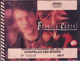 - Ticket De Concert - Francis Cabrel - Lyon - Palais Des Sports 1989 - - Tickets De Concerts
