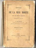 VOYAGE AUTOUR DE LA MER MORTE ET DANS LES TERRES BIBLIQUES SYRIE   F DE SAULCY 1853  -  399 PP & 655 PP A RESTAURER - Histoire