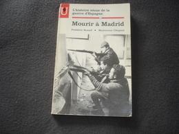 Roman   Mourir A Madrid Histoire Vécue De La Guerre D'Espagne  Trais Bonne Documentation  De F.Rossif Et M.Chapsal - Historique