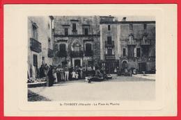 CPA -34-SAINT-THIBERY - Ann.1910- PLACE Du MARCHÉ * Animation * SUP *2 SCANS. - Frankreich
