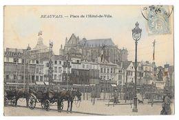 Cpa: 60 BEAUVAIS - Place De L'Hôtel De Ville (animée, Attelages) 1905 - Beauvais