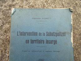 Manuel Capitaine Schmitt L INTERVENTION DE LA SCHUTZPOLIZEI Edition 1933 Polizei Police - 1939-45