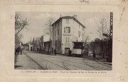 83 TOULON  SAINT JEAN DU VAR  PONT DE CHEMIN DE FER ET ROUTE DE LA GARDE AVEC TRAMWAY  TRES RARE - Toulon