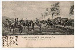 ERINNERUNSKARTE 1870 UEBERGABE VON METZ - Metz