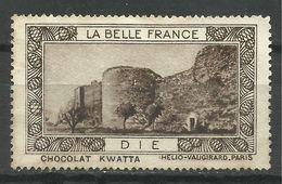 DIE , LA BELLE FRANCE , PUB Du CHOCOLAT KWATTA - Tourisme (Vignettes)