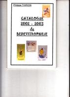 PEU COURANT CATALOGUE 2002/2003 DE BEDEVITROPHILIE PAR PH THIRION - Objets Publicitaires