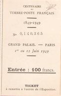 TICKET D ENTREE CENTENAIRE DU TIMBRE POSTE FRANCAIS GRAND PALAIS PARIS 1949 - Tickets D'entrée