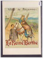 THEATRE - REPRO DE L' AFFICHE: PAYERNE - LA REINE BERTHE - TB - Théâtre