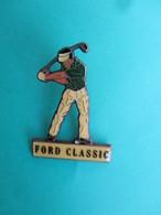 Pins GOLF , FORD CLASSIC - Golf