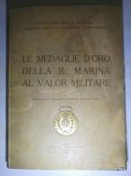 LE MEDAGLIE D'ORO DELLA R. MARINA AL VALOR MILITARE (anno 1926) - Libri, Riviste, Fumetti