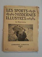 1905 Les Sports Modernes Illustrés - L'Alpinisme, Photos Tairraz Neurdein Brault - Winter Sports