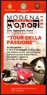 MOTORING - ITALIA - MODENA TERRA DI MOTORI 2004 - TOUR DELLA PASSIONE - DEPLIANT - Automobilismo - F1