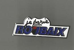 Pin's Je Parie Roubaix° - Cities