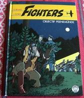 ALBUM * FIGHTERS -  OBJECTIF PEENEMÜNDE * Par E.BRAVO & J. SORG (E.0.1988) - Livres, BD, Revues