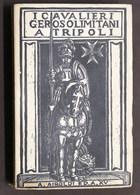 Storia - I Cavalieri Gerosolimitani A Tripoli Negli Anni 1530-1551 - 1^ Ed. 1937 - Non Classificati