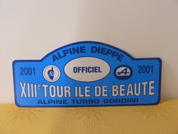 "Plaque De Rallye ""13éme TOUR ILE DE BEAUTE"" 2001 Alpine Gordini - Rallye (Rally) Plates"