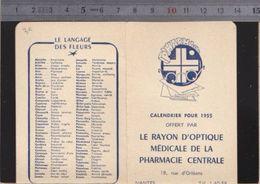 Calendrier - 1955 - Nantes Optique Medicale Pharmacie Centrale, Rue D'orléans à Nantes - Langage Fleurs - Calendriers