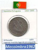 *RP.337b* 10 Escudos 1973 Portugal Republica Com LegendaCC No Bordo Pra Esquerda - Portugal