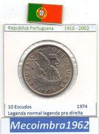 *RP.338* 10 Escudos 1973 Portugal Republica Com Legenda Normal No Bordo Pra Direita - Portugal